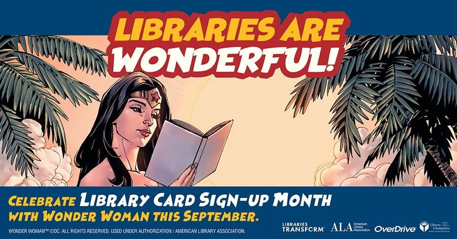 Celebrat Library card sign up month with Wonder Woman this September